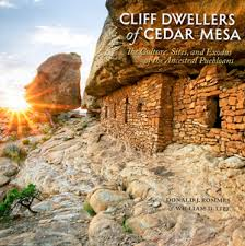 Cliff Dwellers of Cedar Mesa: Culture, Sites and Exodus of the Ancestral Puebloans