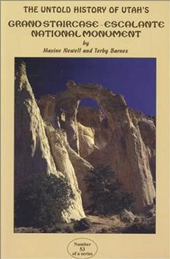 Untold History of Utah's Grand Staircase-Escalante National Monument, The