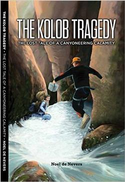 Kolob Tragedy: The Lost Tale of a Canyoneering Calamity