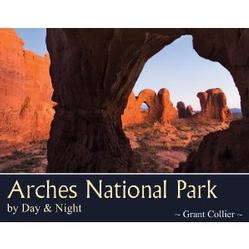 Arches National Park by Day & Night