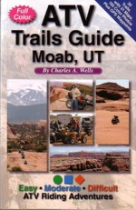 ATV Trails Guide to Moab, UT