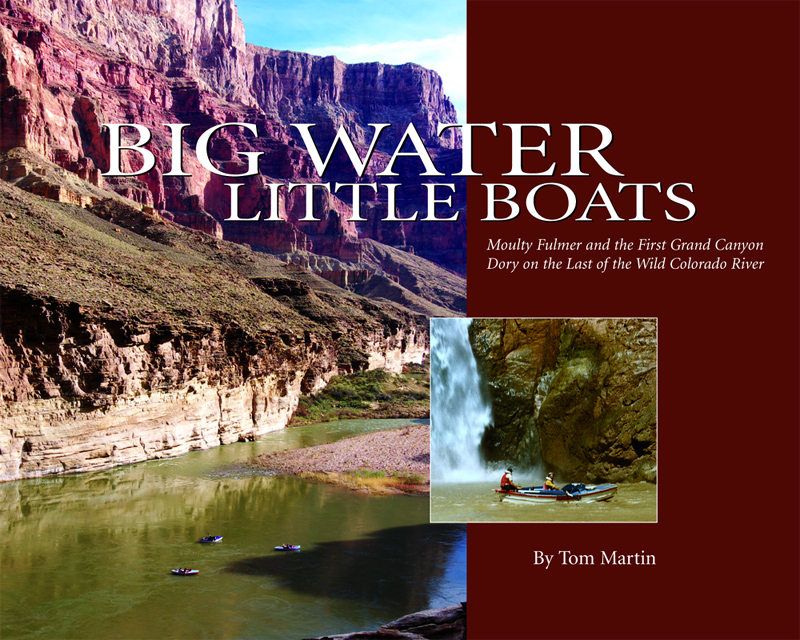Slideshow Presentation with Tom Martin - Big Water, Little Boats: Moulty Fulmer and the First Grand Canyon Dory on the Last of the Wild Colorado River