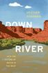 Author Event with Heather Hansman's Down River: Into the Future of Water in the West