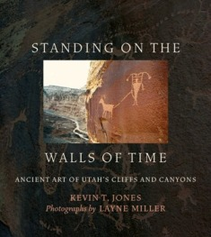 Author Event with Kevin Jones and Layne Miller's Standing on the Walls of Time: Ancient Art of Utah's Cliffs and Canyons