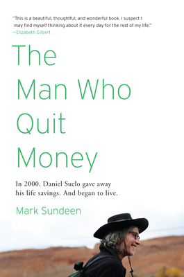 The Man Who Quit Money - A Reading with Author, Mark Sundeen