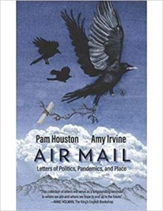 Air Mail: An Exchange Between Authors: Amy Irvine and Pam Houston