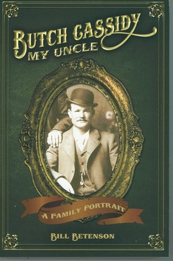 Book Reading & Signing with Bill Betenson, Author of Butch Cassidy My Uncle: A Family Portrait