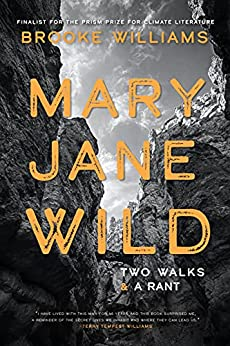Author Reading and Conversation: Brooke William's Mary Jane Wild: Two Walks and a Rant
