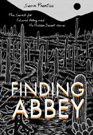 Finding Abbey-The Search for Edward Abbey and His Hidden Desert Grave