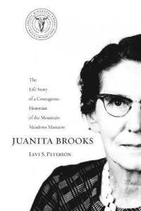 Juanita Brooks: The Life Story of a Courageous Historian of the Mountain Meadows Massacre