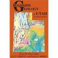 Roadside Geology of Utah 2nd Edition
