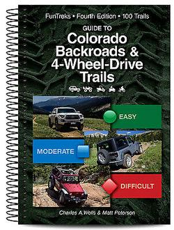 Guide to Colorado Backroads and 4-Wheel Drive Trails (4th ED)